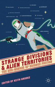 Strange Divisions and Alien Territories edited by Keith Brooke